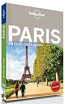 Guide Lonely Planet Paris en quelques jours