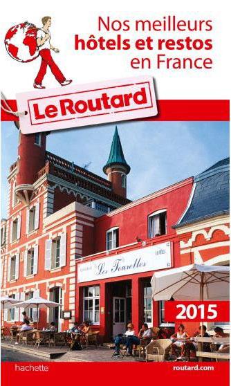 Guide du Routard Meilleurs hotels restaurants France