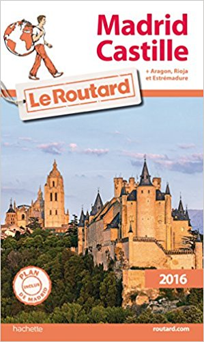 Guide du Routard Madrid Castille